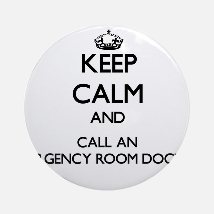 Keep calm and call an Emergency R Ornament (Round)