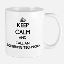 Keep calm and call an Engineering Technician Mugs