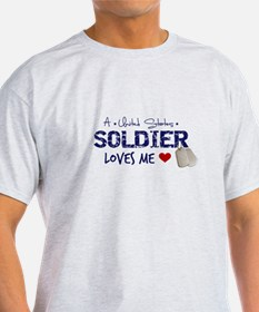 A Soldier Loves Me T-Shirt