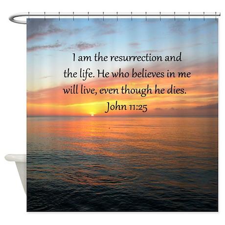 John 11 25 Shower Curtain By Heavenlyblessings