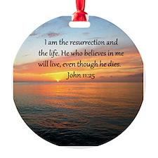 JOHN 11:25 Ornament