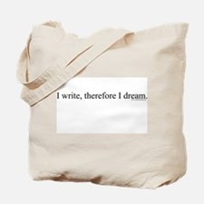 I write, therefore I dream. Tote Bag