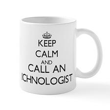 Keep calm and call an Ichnologist Mugs