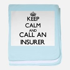 Keep calm and call an Insurer baby blanket