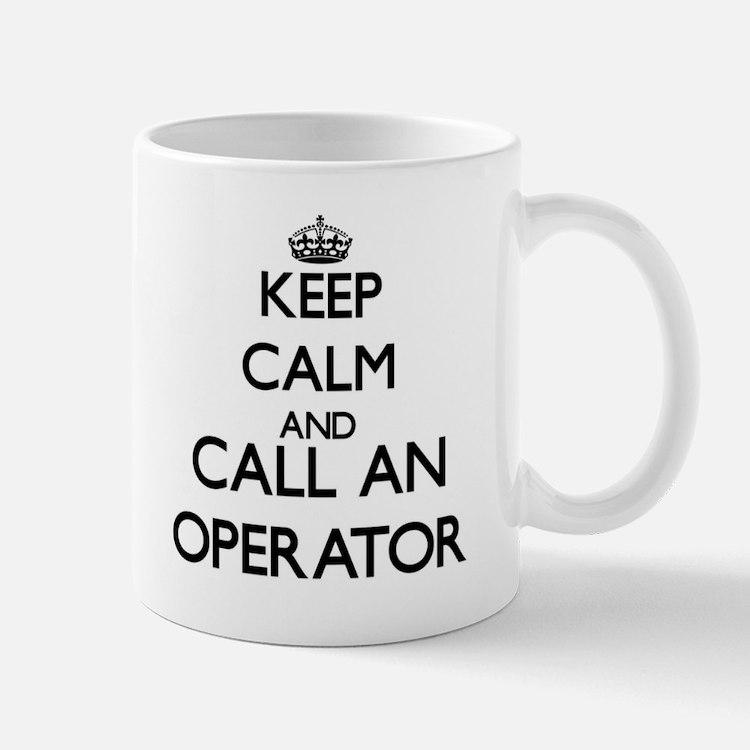 Keep calm and call an Operator Mugs