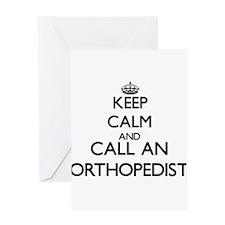 Keep calm and call an Orthopedist Greeting Cards