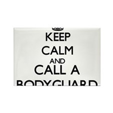 Keep calm and call a Bodyguard Magnets