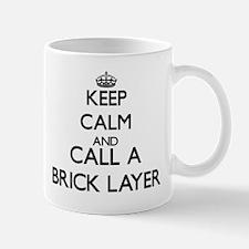 Keep calm and call a Brick Layer Mugs