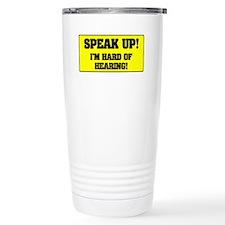 SPEAK UP - I'M HARD OF Travel Mug