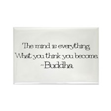 The mind is everything. What Rectangle Magnet