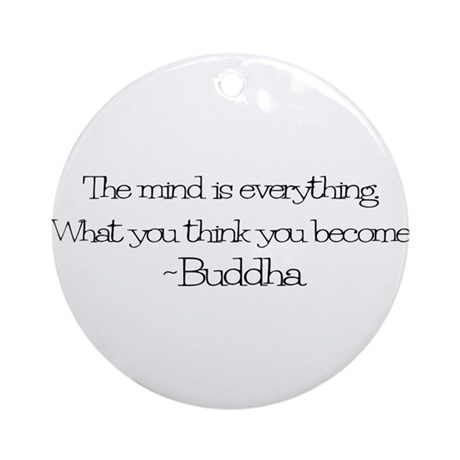 The mind is everything. What Ornament (Round)
