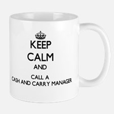 Keep calm and call a Cash And Carry Manager Mugs