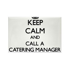 Keep calm and call a Catering Manager Magnets