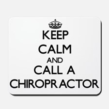 Keep calm and call a Chiropractor Mousepad
