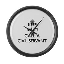 Keep calm and call a Civil Servan Large Wall Clock