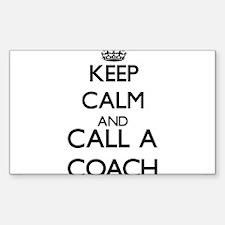 Keep calm and call a Coach Decal