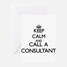 Keep calm and call a Consultant Greeting Cards