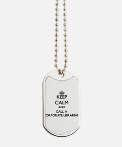 Keep calm and call a Corporate Librarian Dog Tags