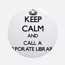 Keep calm and call a Corporate Li Ornament (Round)