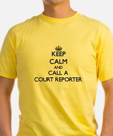 Keep calm and call a Court Reporter T-Shirt
