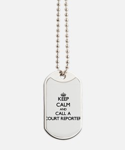 Keep calm and call a Court Reporter Dog Tags