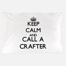 Keep calm and call a Crafter Pillow Case