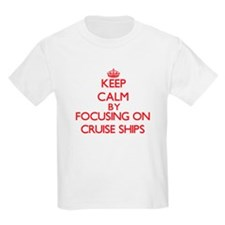 Keep Calm by focusing on Cruise Ships T-Shirt
