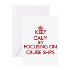 Keep Calm by focusing on Cruise Shi Greeting Cards