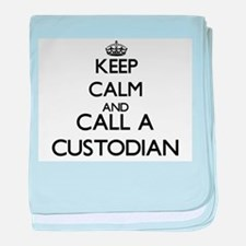 Keep calm and call a Custodian baby blanket