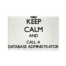 Keep calm and call a Database Administrato Magnets