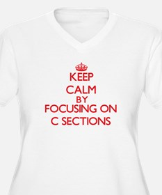 Keep Calm by focusing on C-Secti Plus Size T-Shirt