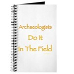 Archaeologists Do It In The Field Journal