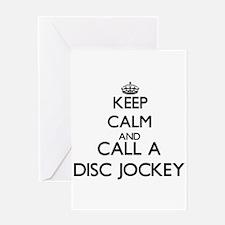 Keep calm and call a Disc Jockey Greeting Cards