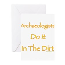 Archaeologists Do it In The Dirt Greeting Cards (P