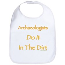 Archaeologists Do it In The Dirt Bib