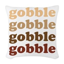 gobble gobble gobble gobble Woven Throw Pillow