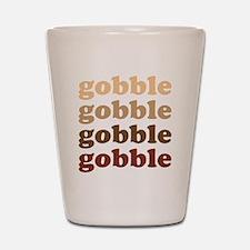 gobble gobble gobble gobble Shot Glass