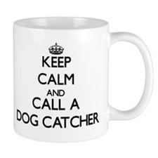 Keep calm and call a Dog Catcher Mugs