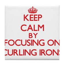 Keep Calm by focusing on Curling Iron Tile Coaster