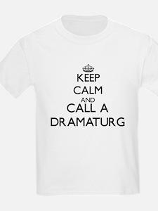 Keep calm and call a Dramaturg T-Shirt