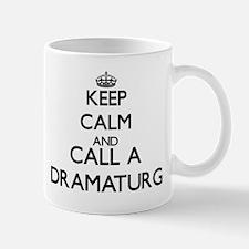 Keep calm and call a Dramaturg Mugs