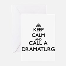 Keep calm and call a Dramaturg Greeting Cards