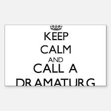 Keep calm and call a Dramaturg Decal