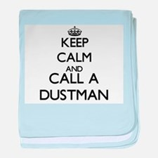 Keep calm and call a Dustman baby blanket