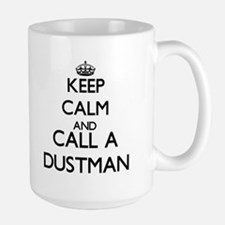 Keep calm and call a Dustman Mugs