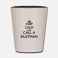 Keep calm and call a Dustman Shot Glass