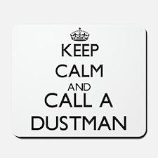 Keep calm and call a Dustman Mousepad