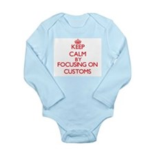 Keep Calm by focusing on Customs Body Suit