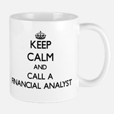Keep calm and call a Financial Analyst Mugs