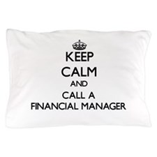 Keep calm and call a Financial Manager Pillow Case
